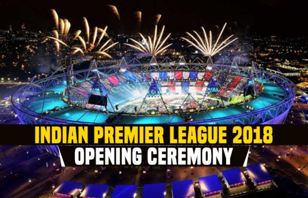 IPL Match opening ceremony 2018